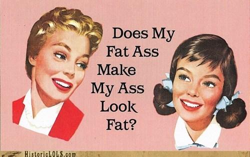 my big fat asses
