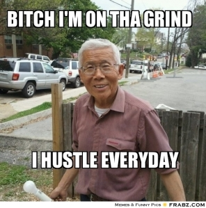 frabz-bitch-Im-on-tha-grind-i-hustle-everyday-69dc4a